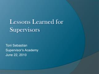 Lessons Learned for Supervisors