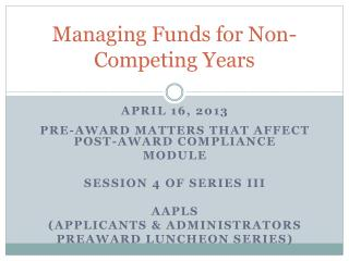 Managing Funds for Non-Competing Years