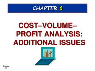 COST VOLUME PROFIT ANALYSIS:  ADDITIONAL ISSUES