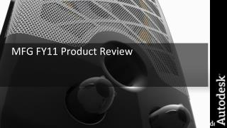 MFG FY11 Product Review
