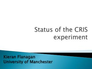Status of the CRIS  experiment