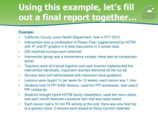 Using this example, let�s fill out a final report together�