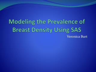 Modeling the Prevalence of Breast Density Using SAS