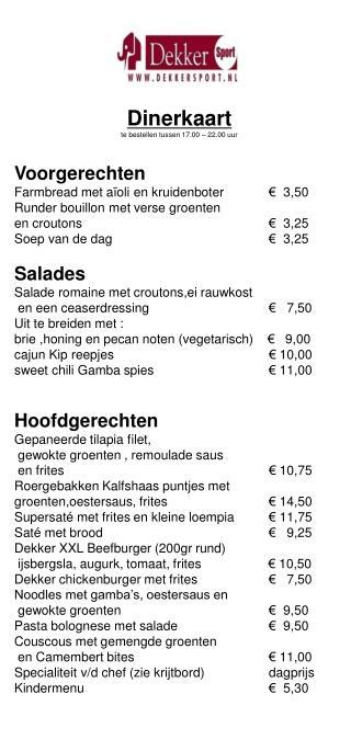 Dinerkaart  te bestellen tussen 17.00 – 22.00 uur