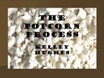 The Popcorn Process