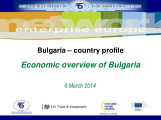 Bulgaria  –  country profile Economic overview of Bulgaria 6 March 2014