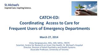 CATCH-ED: C oordinating  Access to Care for  Frequent Users of Emergency Departments