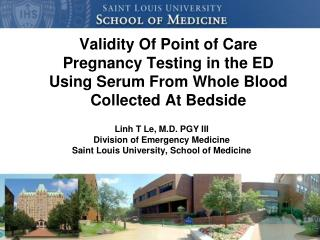 Linh  T Le, M.D. PGY III Division of Emergency Medicine Saint Louis University, School of Medicine