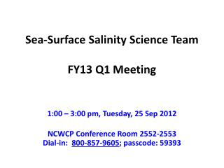 Sea-Surface  Salinity Science  Team FY13 Q1 Meeting