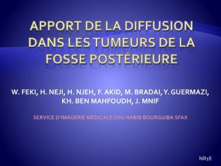APPORT DE LA DIFFUSION DANS LES TUMEURS DE LA FOSSE  POSTéRIEURE