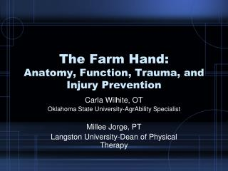 The Farm Hand: Anatomy, Function, Trauma, and Injury Prevention