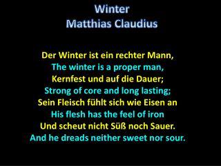 Der  Winter ist ein rechter Mann, The winter is a proper man, Kernfest  und auf die Dauer;