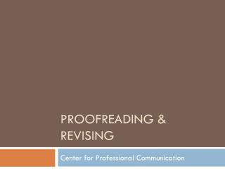 Proofreading & Revising