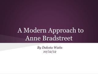 A Modern Approach to Anne Bradstreet