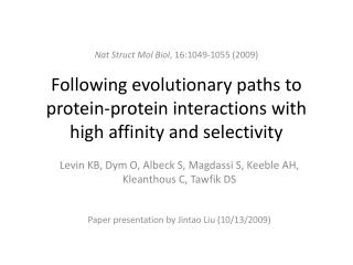 Following evolutionary paths to protein-protein interactions with high affinity and selectivity