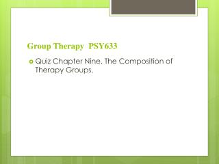 Group Therapy  PSY633