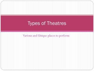 Types of Theatres