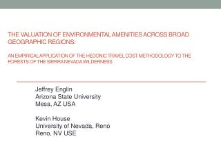 Jeffrey Englin Arizona State University Mesa, AZ USA Kevin House University of Nevada, Reno