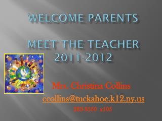 Welcome Parents Meet The Teacher 2011-2012