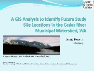 A GIS Analysis to Identify Future Study Site Locations in the Cedar River Municipal Watershed, WA