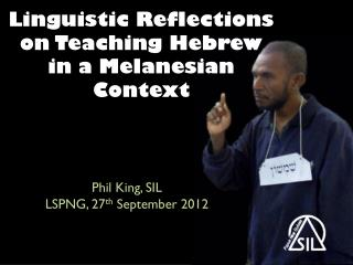 Linguistic Reflections on Teaching Hebrew in a Melanesian Context