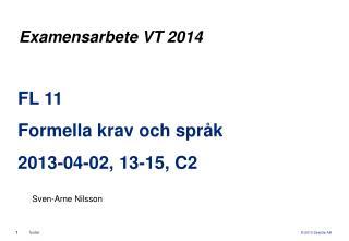 FL 11 Formella krav och  språk 2013-04-02, 13-15, C2