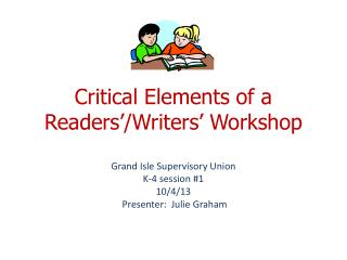 Critical Elements of a Readers'/Writers' Workshop