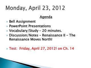 Monday ,  April  23 , 2012