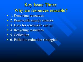 Key Issue Three: Why are resources reusable?