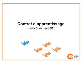 Contrat d'apprentissage mardi 5 février 2013