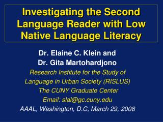 Investigating the Second Language Reader with Low Native Language Literacy