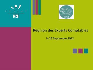 Réunion des Experts Comptables  le 25 Septembre 2012