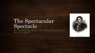 The Spectacular Spectacle