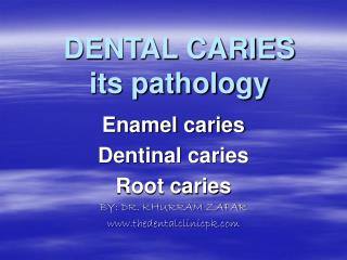 DENTAL CARIES its pathology