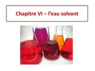 Chapitre  VI  – l'eau solvant