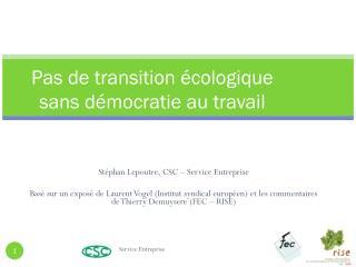 Pas de transition écologique sans démocratie au travail