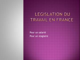 legislation  DU  travail EN FRANCE