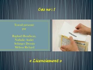 Travail présenté  par  Raphaël Bourbeau,  Nathalie Audet  Solanges Drouin   Mélissa Richard