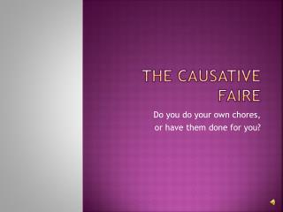 THE CAUSATIVE FAIRE