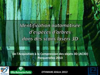 Identification automatisée  d'espèces d'arbres  dans des scans lasers 3D