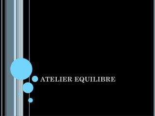 ATELIER EQUILIBRE