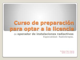 Curso de preparaci�n para optar a la licencia