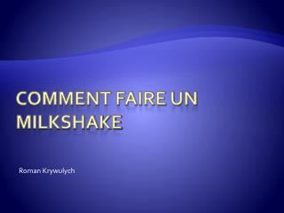 Comment Faire un Milkshake