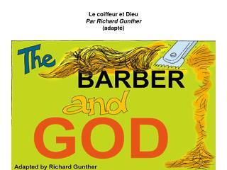 Le coiffeur et Dieu  Par Richard Gunther  (adapté)