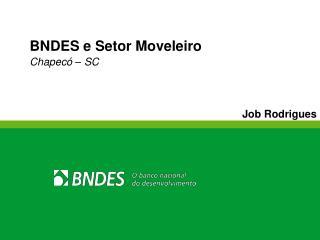 BNDES e Setor Moveleiro