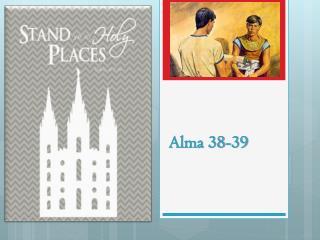 Alma 38-39