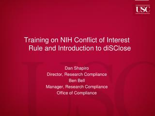 Training on NIH Conflict of Interest Rule and Introduction to  diSClose Dan Shapiro