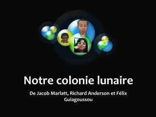 Notre colonie  lunaire