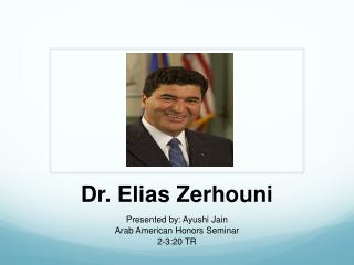 Dr. Elias  Zerhouni