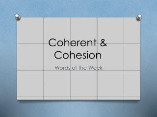 Coherent & Cohesion